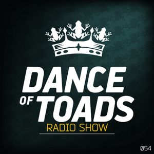 Dance Of Toads Radio Show #054