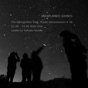 Unexplained Sounds Group - The Recognition Test # 56
