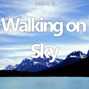 Walking on Sky - Episode #2