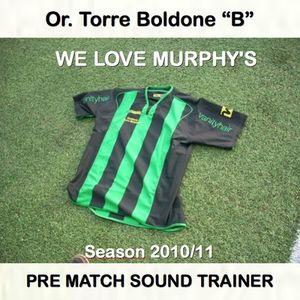 WE LOVE MUPRHY'S - PRE MATCH SOUND TRAINER - 30.04.11