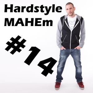 #28 – Hardstyle MAHEm #14