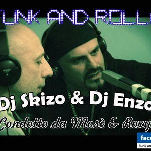 Funk And Rolla 6° DIRETTA con: Dj Skizo & Dj Enzo