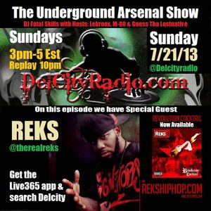 The Underground Arsenal Show 7-21-13 with Special Guest Reks