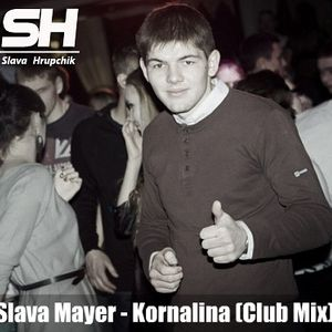 Slava Mayer – Kornalina (Club Mix)