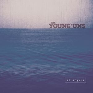 The Young Uns - Strangers (CR Album of the year 2017)