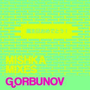 Jenya Gorbunov (NRKTK, Stoned Boys) — HBD MISHKA 80'S JAPANESE MIX