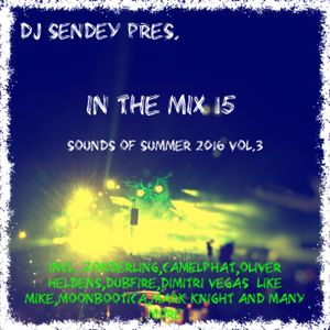 DJ Sendey Pres. In The Mix 15 Sounds Of Summer 2016Vol.3
