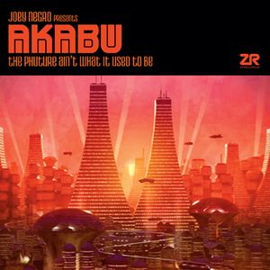 Joey Negro presents Akabu 'The Phuture Ain't What It Used To Be' (Album Preview)
