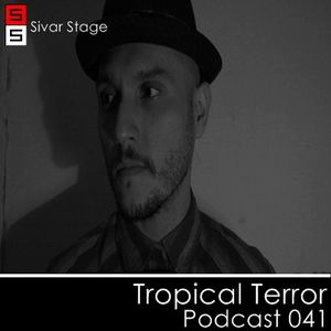 Sivar Stage Podcast 041 Tropical Terror 26/05/11