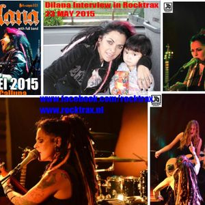 Dilana Interview in Rocktrax 23rd May 2015