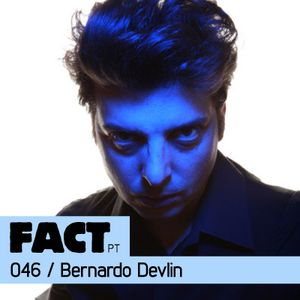 FACT PT Mix 046: Bernardo Devlin