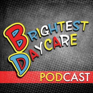 Brightest Daycare Podcast Episode 37