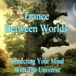 Trance Between Worlds Episode 2