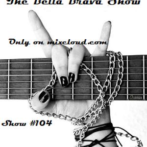 The Bella Brava Show - S2E104- Time To Rock