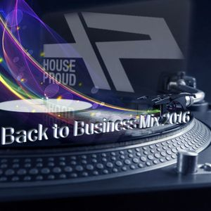 Houseproud's Back to Business  Mix 2016