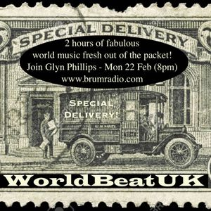 WorldBeatUK with Glyn Phillips  - Special Delivery (22/02/2016)