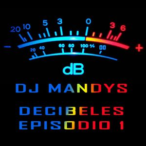 Dj Mandys - Decibeles Episodio 1 - 09-ago-10