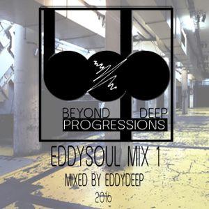 Beyond Deep Progressions EddySoul mix 1