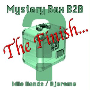 Mystery Box - idle hands V Djerome B2B - The Final Curtain!