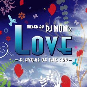 LOVE-Flavors Of The Sky - Mixed by DJ NON'z
