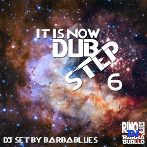 It is Now DubStep 6 - DjSet by Barrbablues