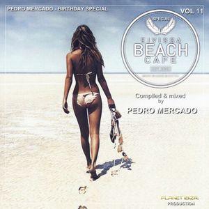 Eivissa Beach Cafe VOL 11 - Compiled & mixed by Pedro Mercado - Birthday Special