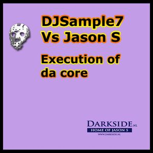 DJSample7 Vs Jason S - Execution of da core