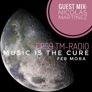 Music Is The Cure 59 - Fer Mora - Nicolas Martinez Guest Mix