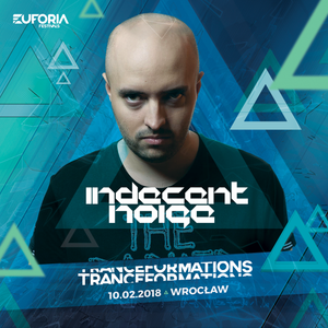 INDECENT NOISE live at TRANCEFORMATIONS 2018 - EUFORIA FESTIVALS (2018-02-10)