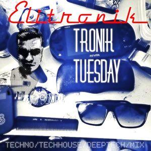 Tronik Tuesday House/Deep/TECH mix