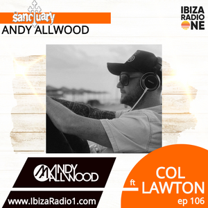 Sanctuary Show 106 with Guest Mix by Col Lawton ~ Ibiza Radio 1 ~ 05/05/19