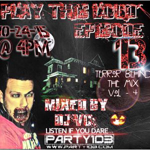 DJ VC - Play This Loud Episode 13 (Terror Behind The Mix Vol 4) Party 103