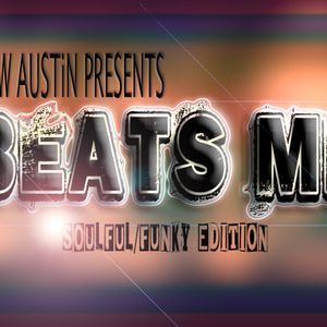 Drew Austin Presents - BEATS ME: SOULFUL/FUNKY EDITION