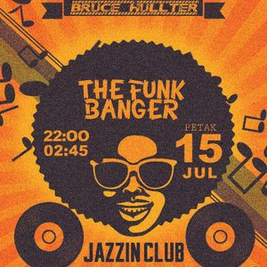 The Funk Banger @ Jazz In Club 2016-07-15