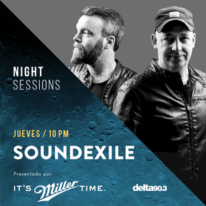 Delta Podcasts - Night Sessions SOUNDEXILE by Miller Genuine Draft (01.03.2018)