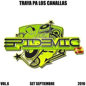 Epidemic SP @ Traya Pa Los Canallas Vol.6 (Set Septiembre 2016)