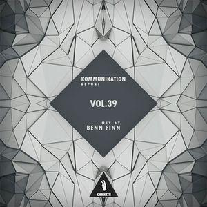 Kommunikation Report Vol.39 - Mix by Benn Finn