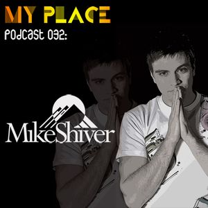 My Place Podcast 032: Mike Shiver