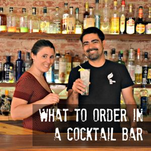 11 – What to Order in a Cocktail Bar