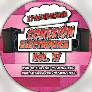 Oscar Molina @ Conexion Electronica Vol. 17