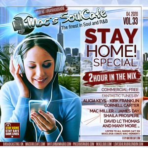 """Mac's SoulCafe Vol.33 04.2020 """"Stay Home Special!""""  2 HOUR NONSTOP IN THE MIX"""