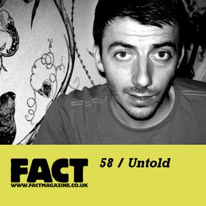 FACT Mix 58: Untold