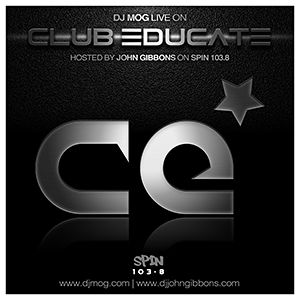DJ Mog Live On Club Educate With John Gibbons On Spin 103.8 (Exclusive Guest Mix)
