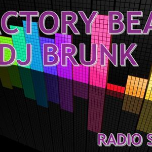RADIO SHOW FACTORY BEAT BY DJ BRUNK (HOUSE EXCLUSIVO)