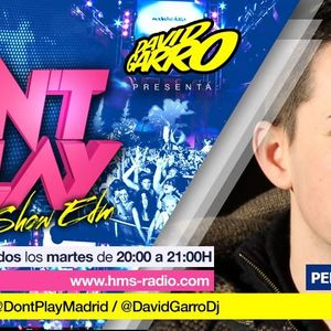 David Garro @ Dont Play RadioShow #004 Invitado Pedrols Sanchez