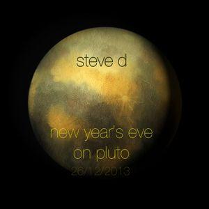 Steve D - New Year's Eve On Pluto (26/12/2013)
