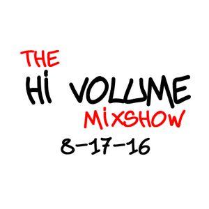 The Hi Volume Mixshow 8-17-16