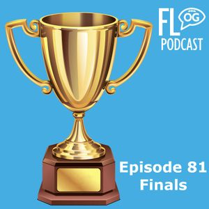 Episode 81 - Finals