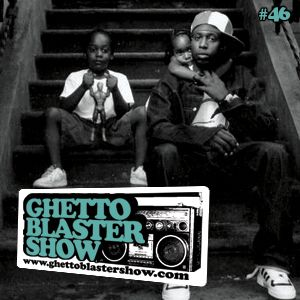 GHETTOBLASTERSHOW #46 (jan. 15/11)