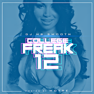 DJ HB Smooth - College Freak Vol. 12 (Hosted By Motre) 2012